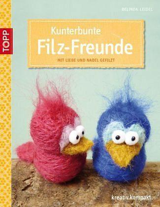 Broschiertes Buch »Kunterbunte Filz-Freunde«