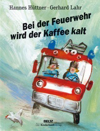 Gebundenes Buch »Bei der Feuerwehr wird der Kaffee kalt«