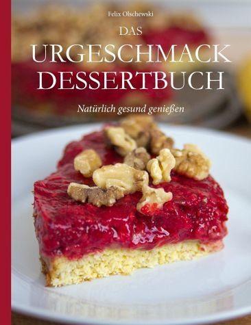 Broschiertes Buch »Das Urgeschmack-Dessertbuch«