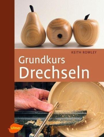 Gebundenes Buch »Grundkurs Drechseln«