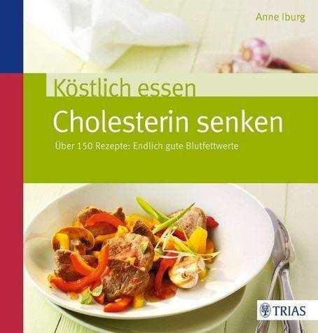 Broschiertes Buch »Köstlich essen - Cholesterin senken«
