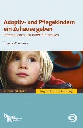 Broschiertes Buch »Adoptiv- und Pflegekindern ein Zuhause geben«