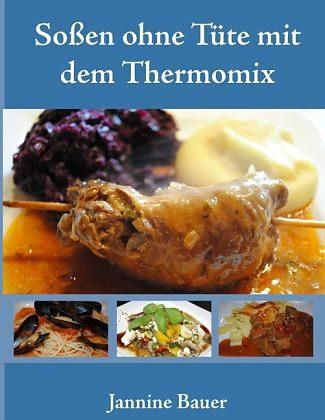 Broschiertes Buch »Soßen ohne Tüte mit dem Thermomix«