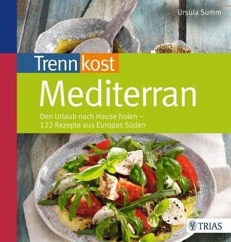 Broschiertes Buch »Trennkost mediterran«
