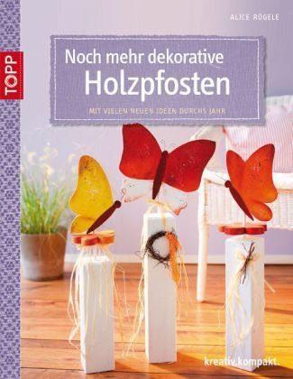 Broschiertes Buch »Noch mehr dekorative Holzpfosten«