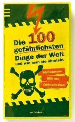 Broschiertes Buch »Die 100 gefährlichsten Dinge der Welt und wie...«
