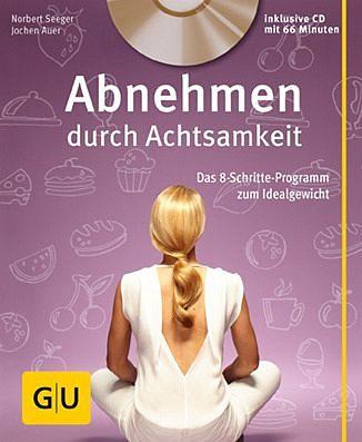 Broschiertes Buch »Abnehmen durch Achtsamkeit (mit CD)«