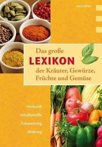 Gebundenes Buch »Das große Lexikon der Kräuter, Gewürze,...«