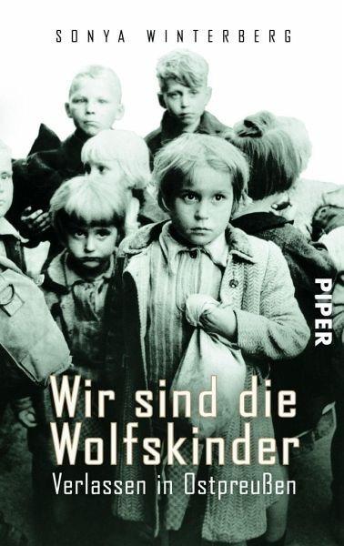 Broschiertes Buch »Wir sind die Wolfskinder«