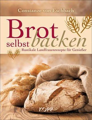 Broschiertes Buch »Brot selbst backen«