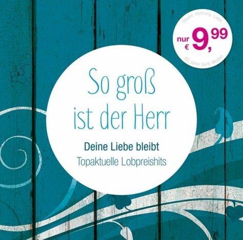 Audio CD »Diverse: So Groß Ist Der Herr-Deine Liebe Bleibt«