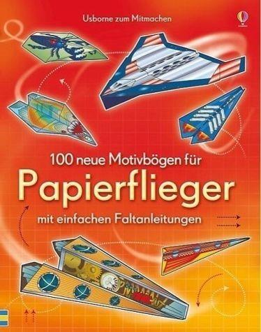 Broschiertes Buch »100 neue Motivbögen für Papierflieger«