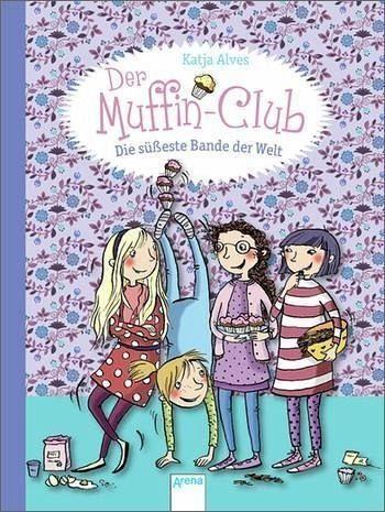 Gebundenes Buch »Die süßeste Bande der Welt / Der Muffin-Club Bd.1«