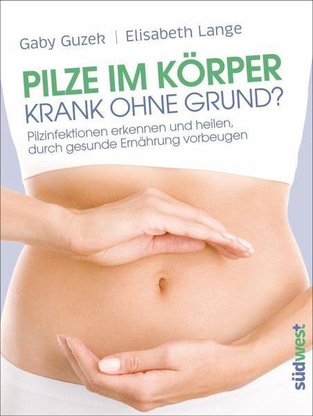 Broschiertes Buch »Pilze im Körper - Krank ohne Grund?«