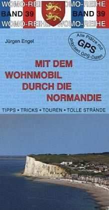 Broschiertes Buch »Mit dem Wohnmobil durch die Normandie«