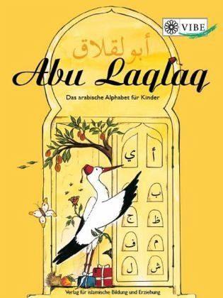 Broschiertes Buch »Abu Laqlaq - Das arabische Alphabet für Kinder«