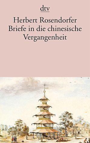 Broschiertes Buch »Briefe in die chinesische Vergangenheit«