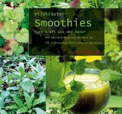 Broschiertes Buch »Wildkräuter-Smoothies. Pure Kraft aus der Natur«