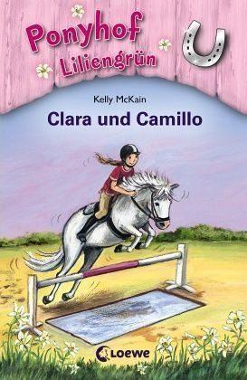 Gebundenes Buch »Clara und Camillo / Ponyhof Liliengrün Bd.3«