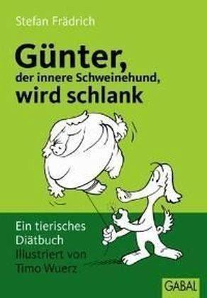 Broschiertes Buch »Günter, der innere Schweinehund, wird schlank«