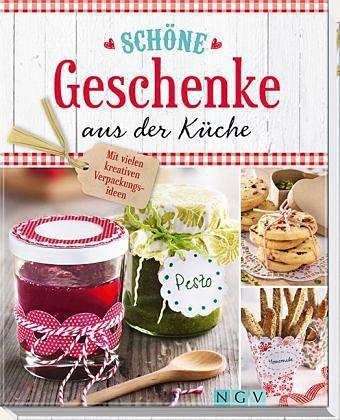 Gebundenes Buch »Schöne Geschenke aus der Küche«