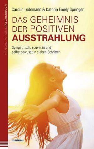 Broschiertes Buch »Das Geheimnis der positiven Ausstrahlung....«