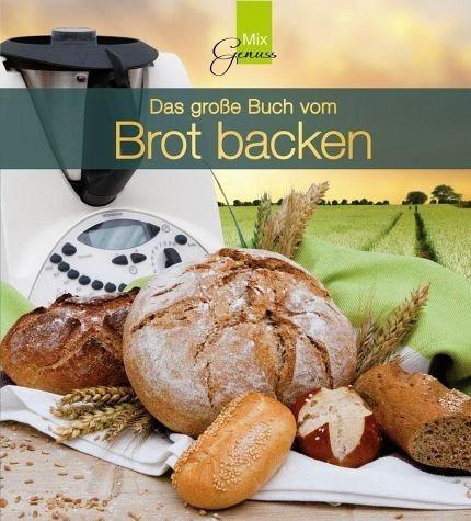 Gebundenes Buch »Das große Buch vom Brotbacken«