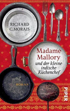 Broschiertes Buch »Madame Mallory und der kleine indische Küchenchef«