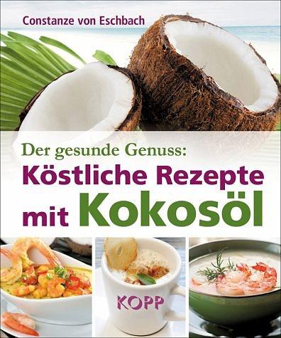 Broschiertes Buch »Der gesunde Genuss: Köstliche Rezepte mit Kokosöl«