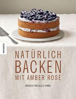 Gebundenes Buch »Natürlich Backen mit Amber Rose«