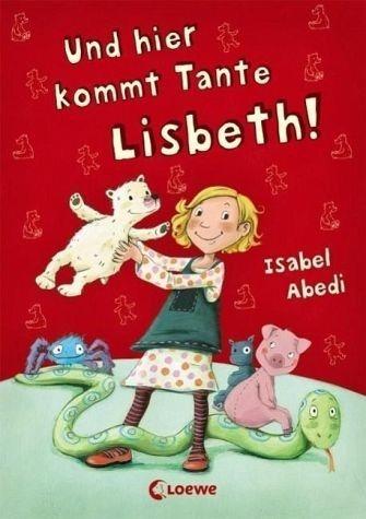 Gebundenes Buch »Und hier kommt Tante Lisbeth! / Lisbeth Bd.1«