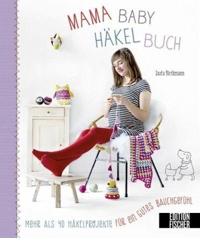 Gebundenes Buch »Mama-Baby-Häkelbuch«
