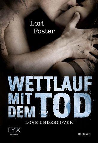 Broschiertes Buch »Wettlauf mit dem Tod / Love Undercover Bd.1«
