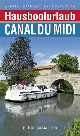 Broschiertes Buch »Hausbooturlaub Canal du Midi«