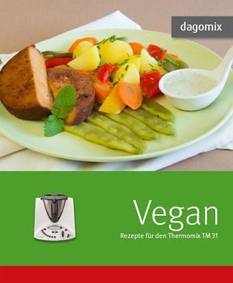 Broschiertes Buch »dagomix. Vegan Rezepte für den Thermomix TM31«