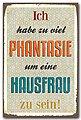 Home affaire Metallschild »Ich habe zu viel Phantasie«, Maße (B/H): 30/45 cm, Bild 1