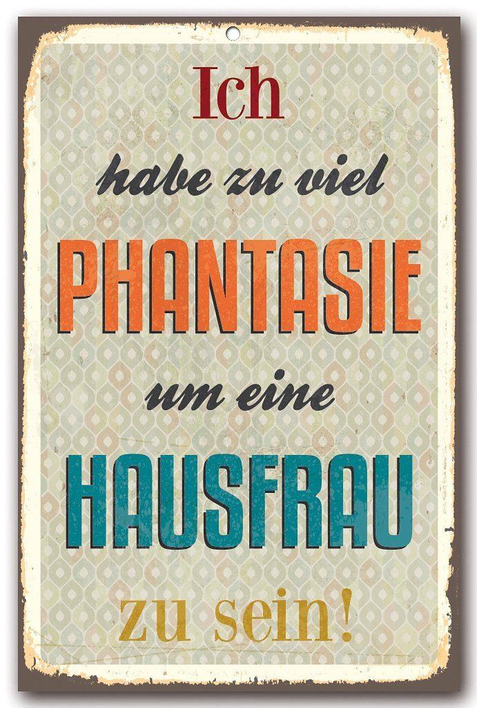 Home affaire Stahlschild »Ich habe zu viel Phantasie«, Maße (B/H): 30/45 cm