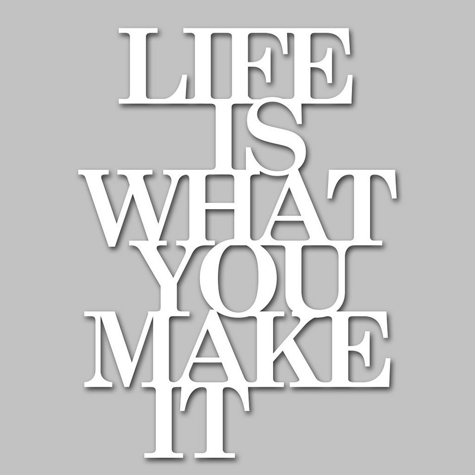 Wandobjekt, Home affaire »Life is what you make it«, Maße (B/H): 39/50 cm in weiß
