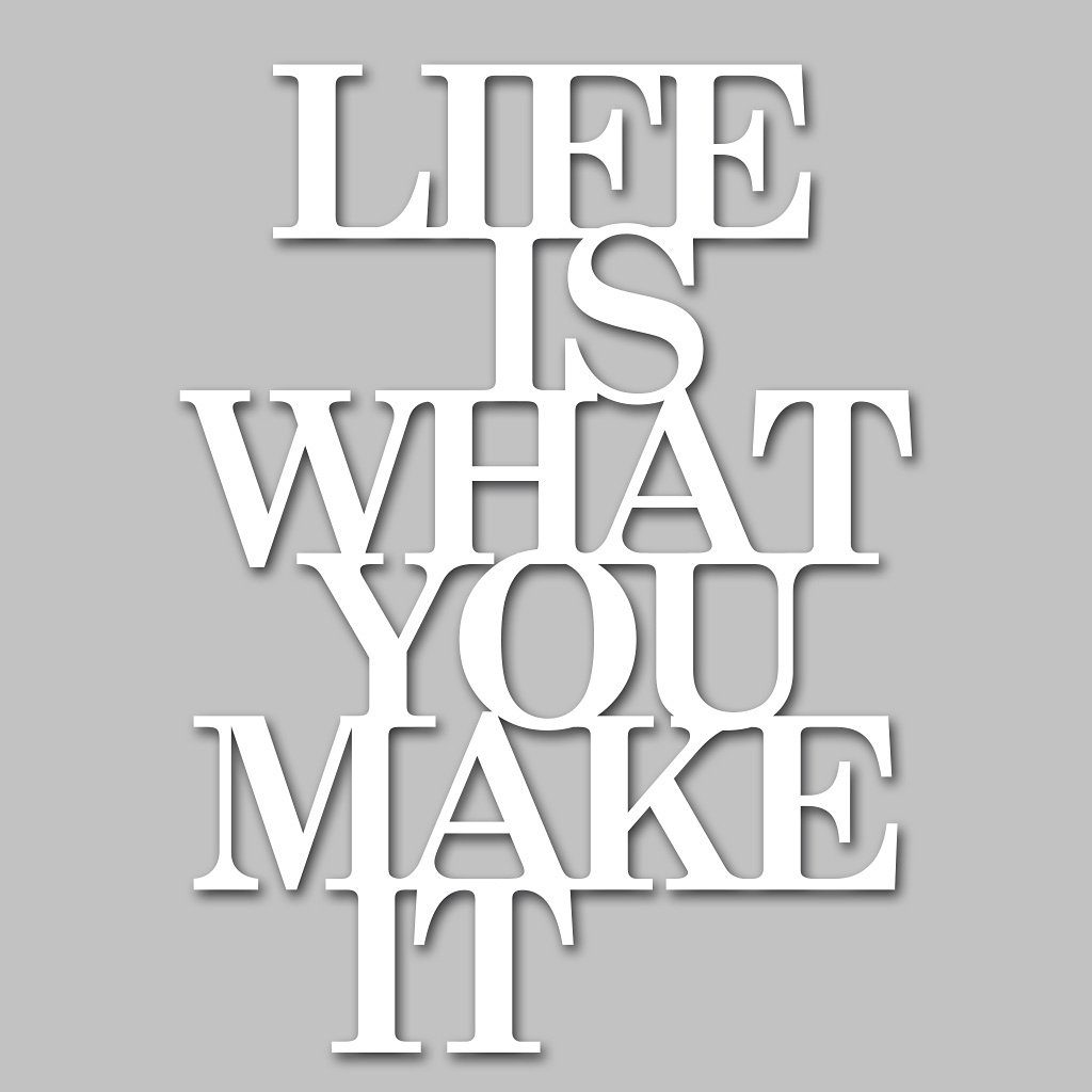 Wandobjekt, Home affaire »Life is what you make it«, Maße (B/H): 39/50 cm