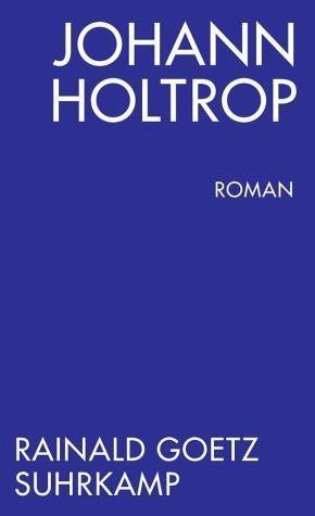 Broschiertes Buch »Johann Holtrop. Abriss der Gesellschaft. Roman«
