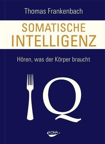 Gebundenes Buch »Somatische Intelligenz«