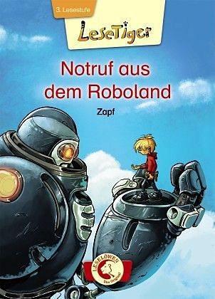Gebundenes Buch »Lesetiger - Notruf aus dem Roboland«