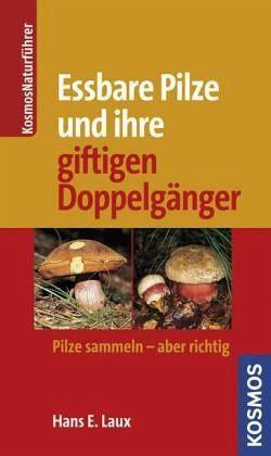 Broschiertes Buch »Essbare Pilze und ihre giftigen Doppelgänger«