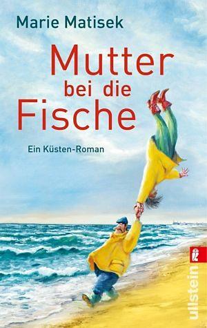 Broschiertes Buch »Mutter bei die Fische / Küsten Roman Bd.2«