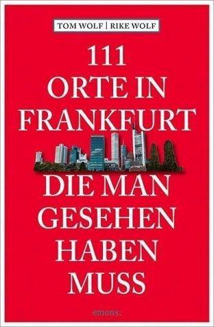 Broschiertes Buch »111 Orte in Frankfurt, die man gesehen haben muss«