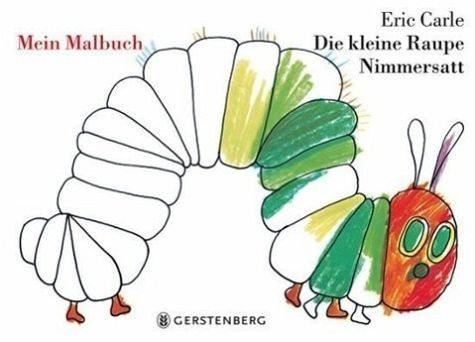 Broschiertes Buch »Die Kleine Raupe Nimmersatt.Mein Malbuch«
