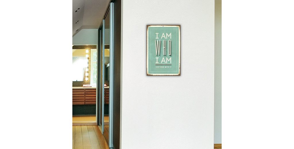 Stahlschild, Home affaire, »I am who I am«, Maße (B/H): ca. 30/45 cm