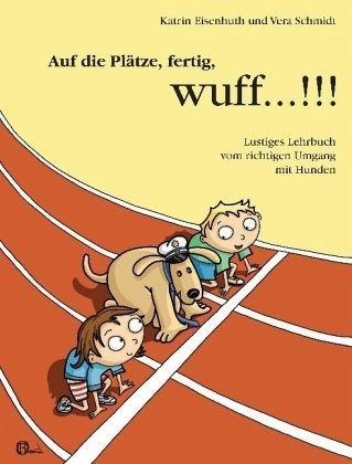 Broschiertes Buch »Auf die Plätze, fertig, wuff!!!«