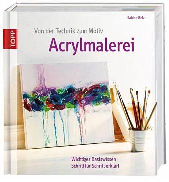 Gebundenes Buch »Von der Technik zum Motiv Acrylmalerei«