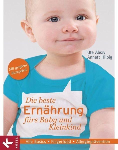 Gebundenes Buch »Die beste Ernährung fürs Baby und Kleinkind«